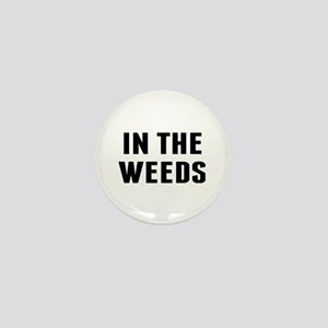 In the Weeds Mini Button