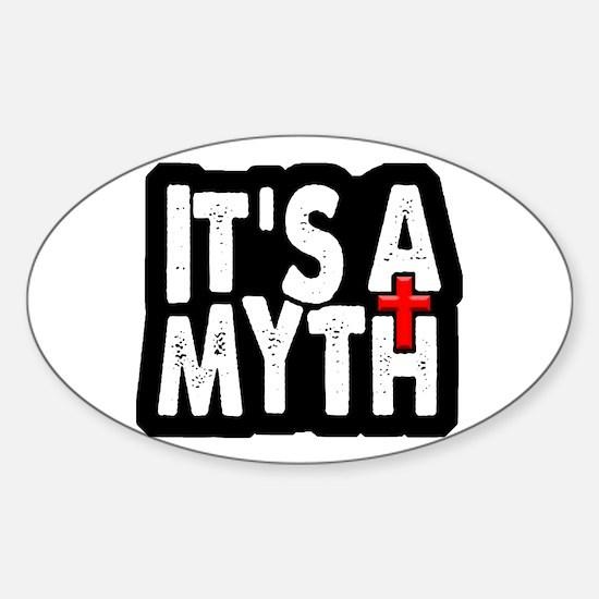 Its A Myth Sticker (Oval)