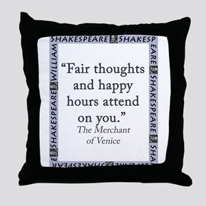Fair Thoughts and Happy Hours Throw Pillow