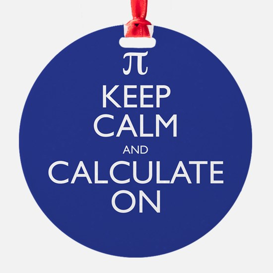 Keep Calm and Calculate On Ornament