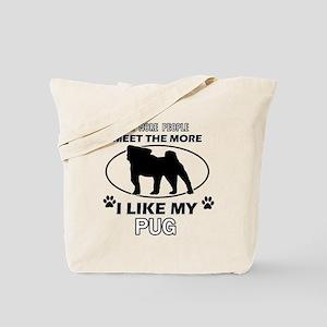 I like my Pug Tote Bag