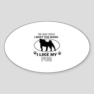 I like my Pug Sticker (Oval)