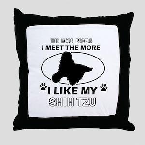 I like my Shih Tzu Throw Pillow
