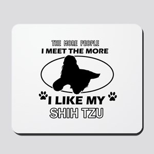 I like my Shih Tzu Mousepad