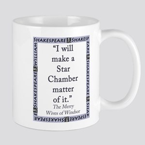 I Will Make a Star Chamber Matter of It 11 oz Cera