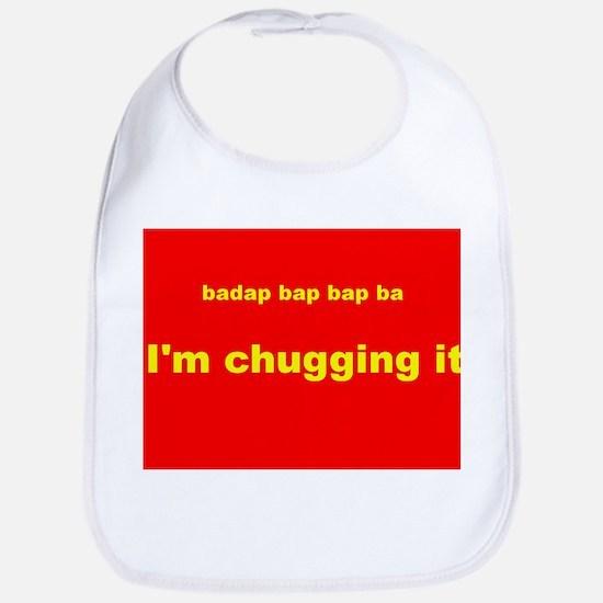 IM CHUGGING IT Bib