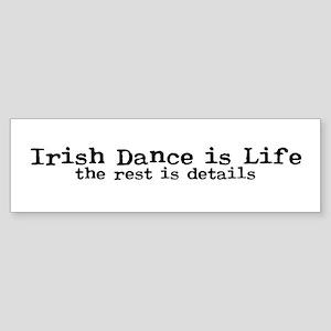 Irish Dance is Life Bumper Sticker