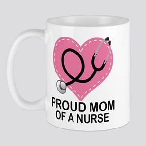 Proud Mom Of A Nurse Mug