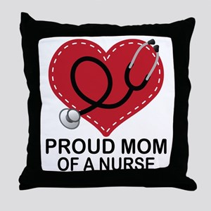 Proud Mom Of A Nurse Throw Pillow