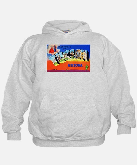 Tucson Arizona Greetings Hoodie
