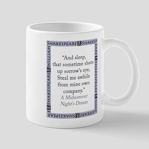 And Sleep, That Sometimes Shuts 11 oz Ceramic Mug
