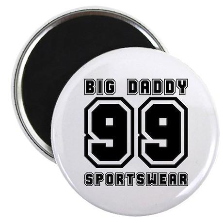 BIG DADDY 99 Magnet