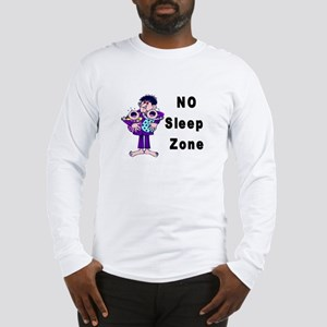 No Sleep Zone Long Sleeve T-Shirt