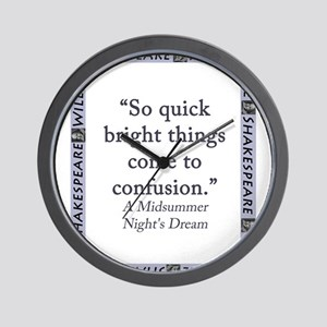 So Quick Bright Things Come To Confusion Wall Cloc