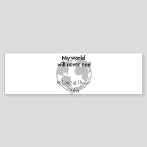 My World will never end Sticker (Bumper)