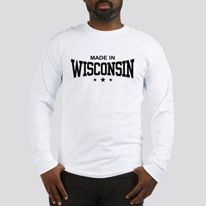 Made In Wisconsin Long Sleeve T-Shirt