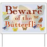 Beware of the Butterflies Yard Sign