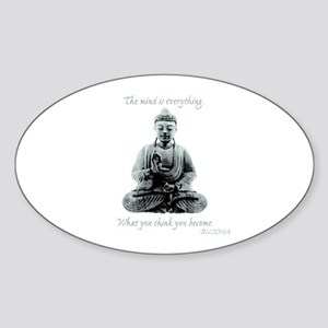 Buddha quote : Mind is Everything Sticker (Oval)