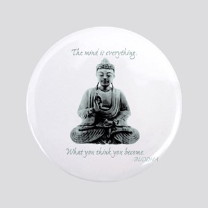 """Buddha quote : Mind is Everything 3.5"""" Button"""