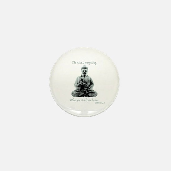 Buddha quote : Mind is Everything Mini Button