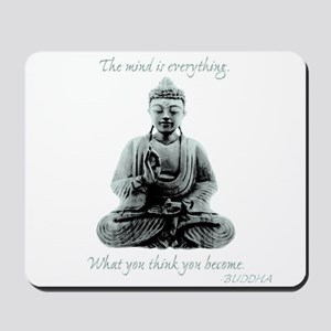 Buddha quote : Mind is Everything Mousepad