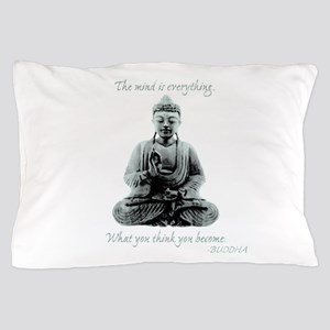 Buddha quote : Mind is Everything Pillow Case