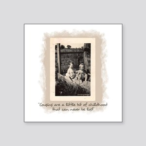 "Cousins and Childhood Square Sticker 3"" x 3&q"