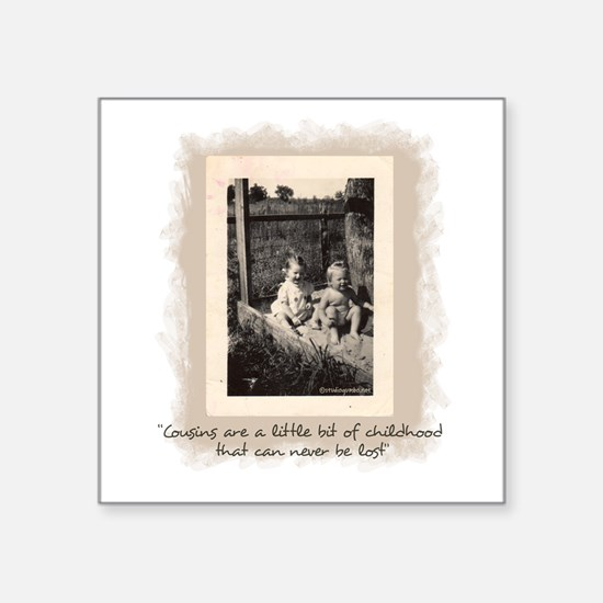 """Cousins and Childhood Square Sticker 3"""" x 3&q"""