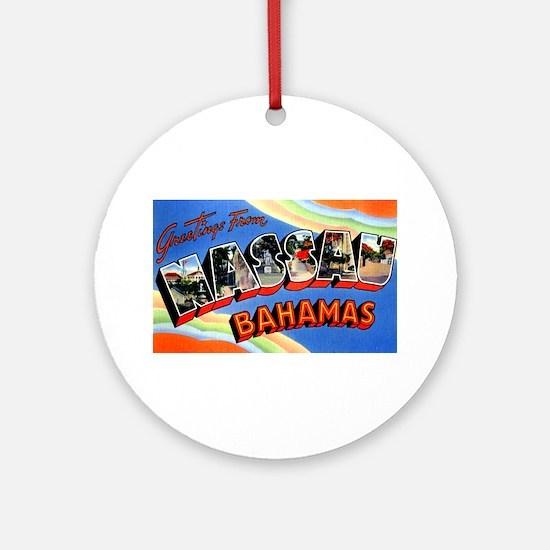 Nassau Bahamas Greetings Ornament (Round)