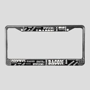 Bacon Bacon Bacon License Plate Frame