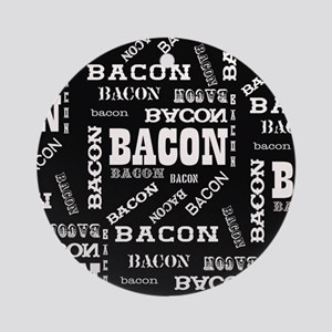 Bacon Bacon Bacon Ornament (Round)