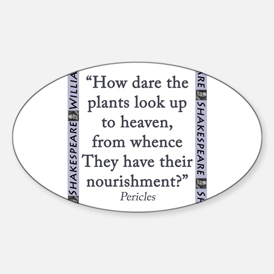 How Dare The Plants Look Up Sticker (Oval)