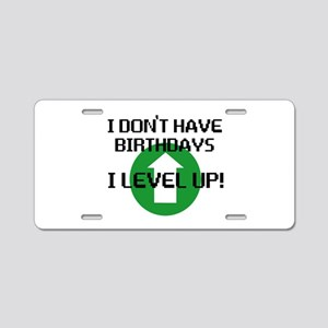 I dont have birthdays Aluminum License Plate