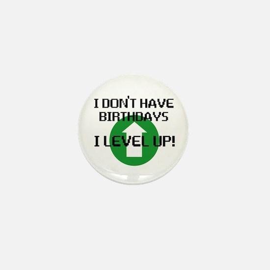 I dont have birthdays Mini Button