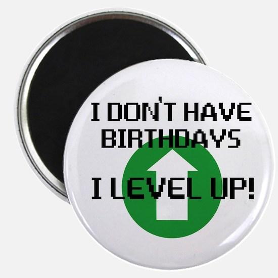 I dont have birthdays Magnet