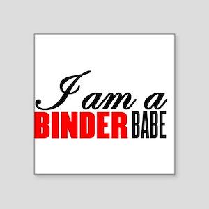 "I am a Binder Babe Square Sticker 3"" x 3"""