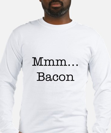 Mmm ... Bacon Long Sleeve T-Shirt