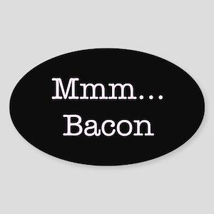 Mmm ... Bacon Sticker (Oval)
