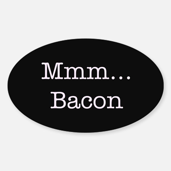 Mmm ... Bacon Sticker (Oval)