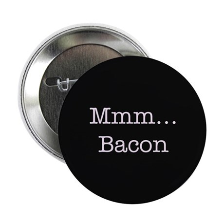 "Mmm ... Bacon 2.25"" Button (10 pack)"