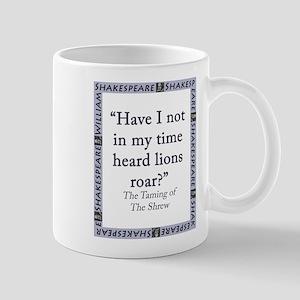 Have I Not Heard The Lions Roar? 11 oz Ceramic Mug