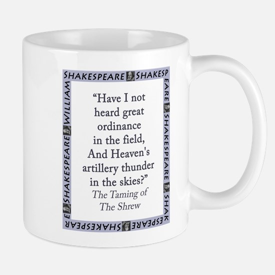 Have I Not Heard Great Ordinance Mug