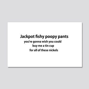 Jackpot fishy poopy pants, you're gonna wish you c