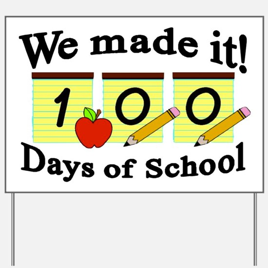 100th Day- We Made it! Yard Sign