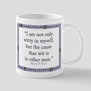 I Am Not Only Witty In Myself 11 oz Ceramic Mug