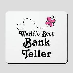 Bank Teller (Worlds Best) Mousepad