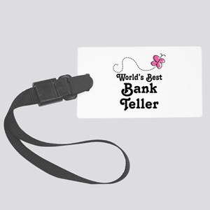 Bank Teller (Worlds Best) Large Luggage Tag