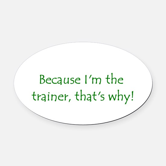 trainer.PNG Oval Car Magnet