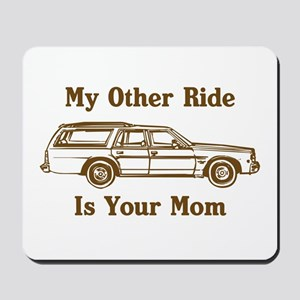 My Other Ride Mousepad