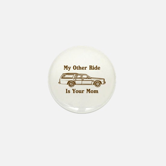 My Other Ride Mini Button